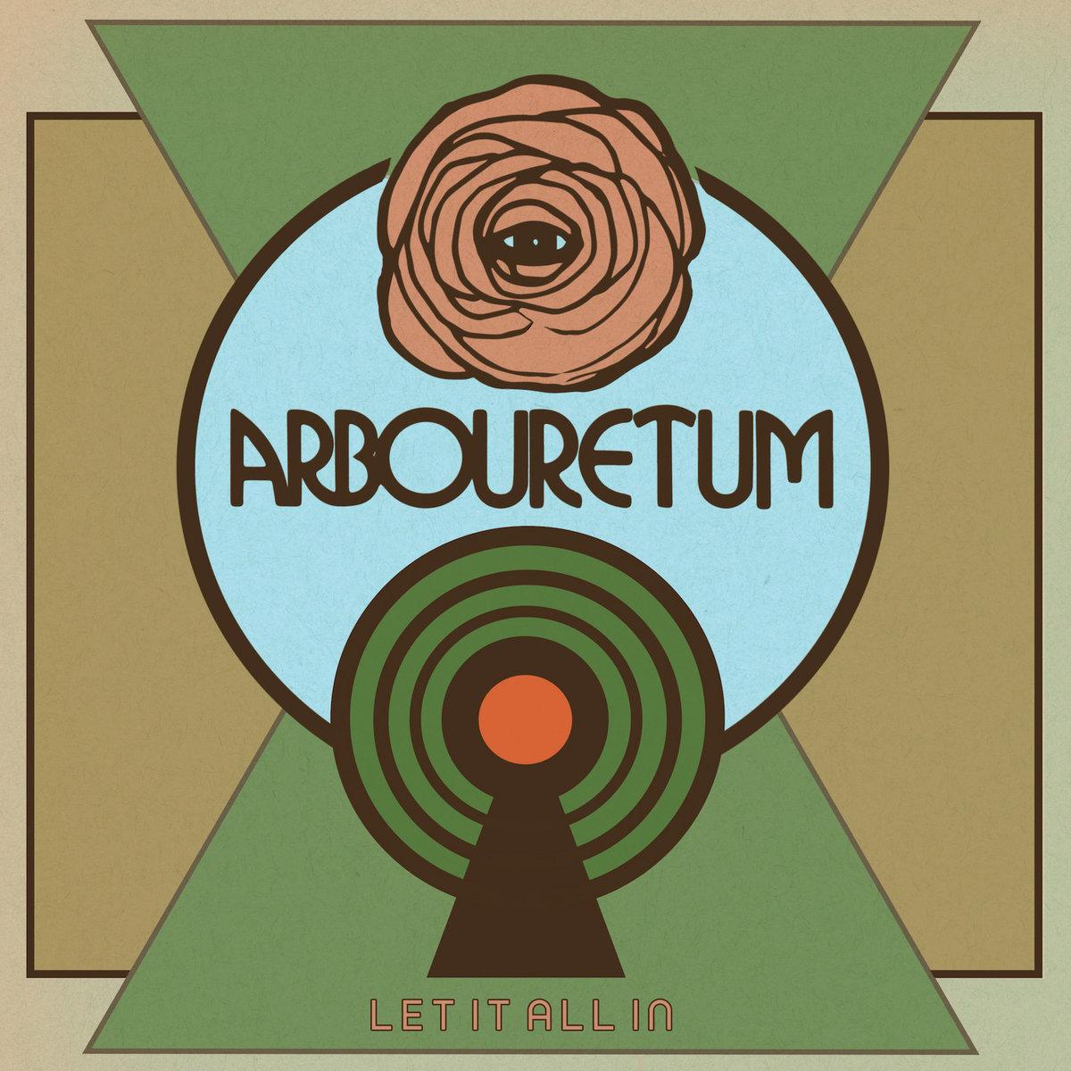 Arbouretum Let it All In
