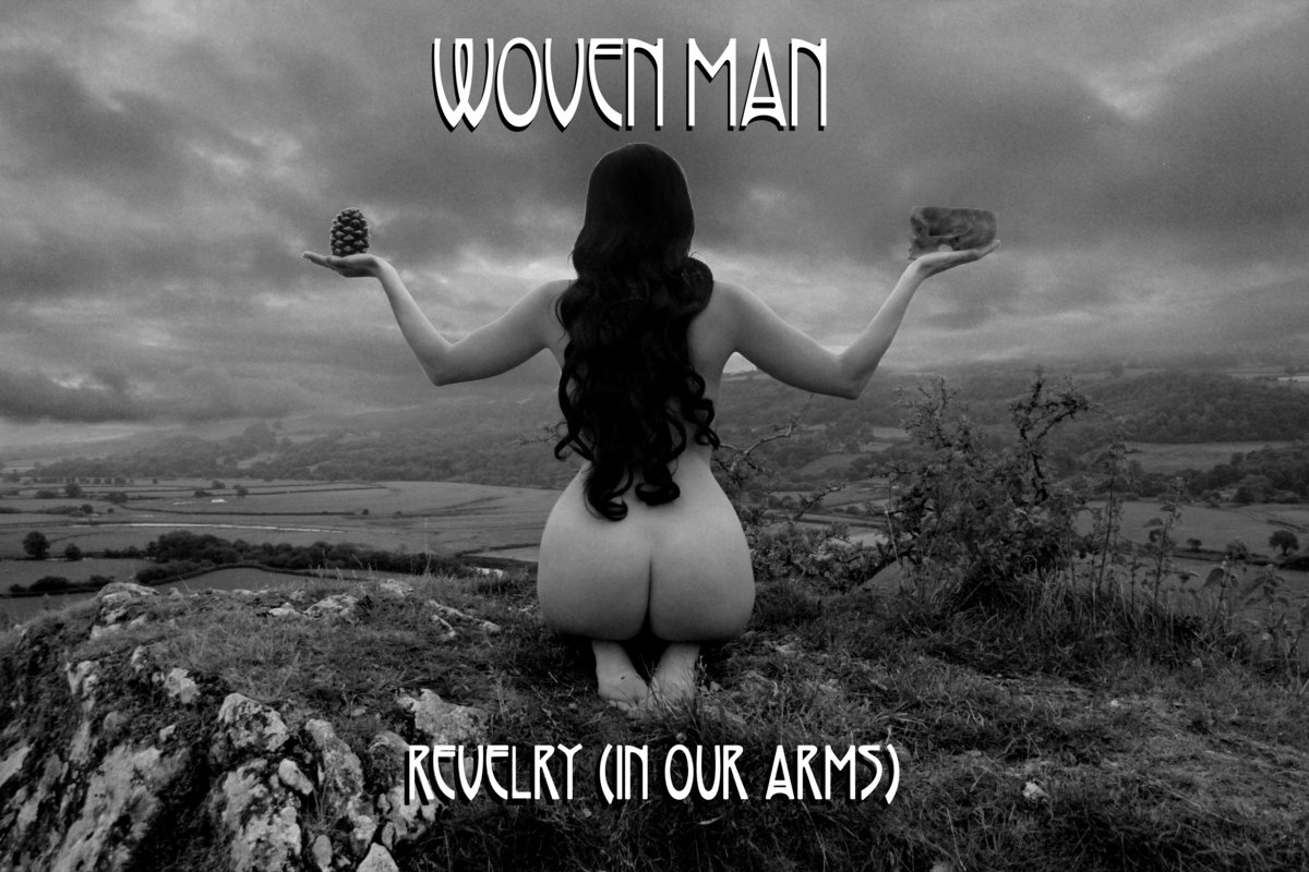 woven man revelry in our arms