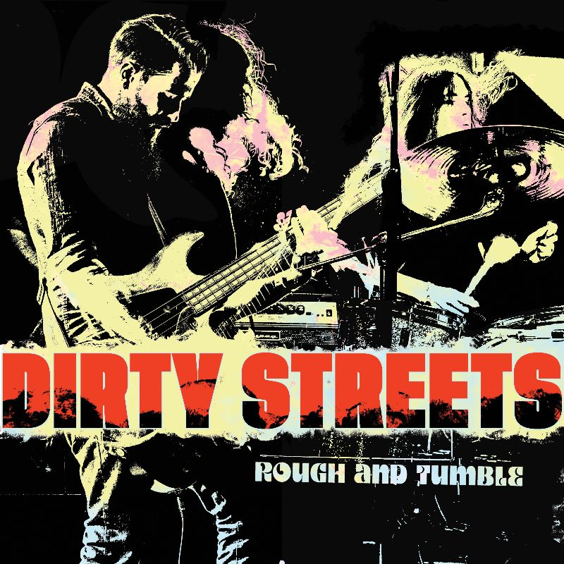 dirty streets rough and tumble