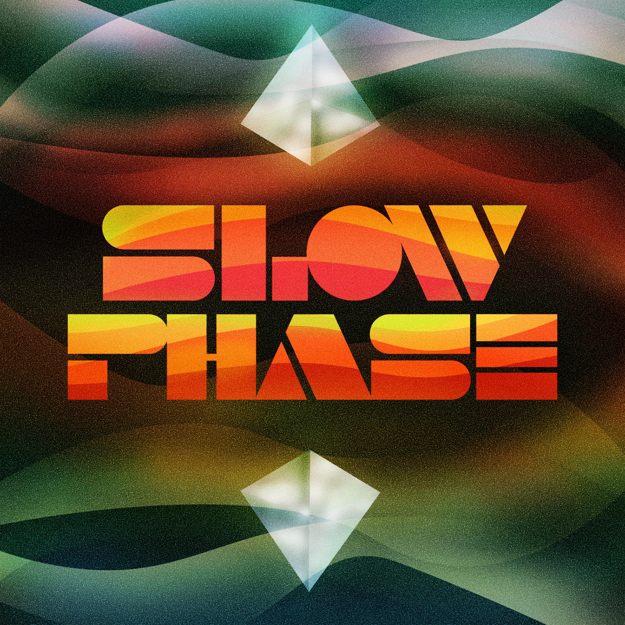 slow phase slow phase