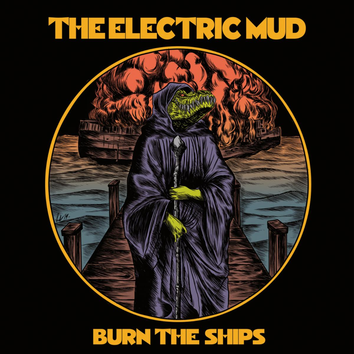 the electric mud burn the ships