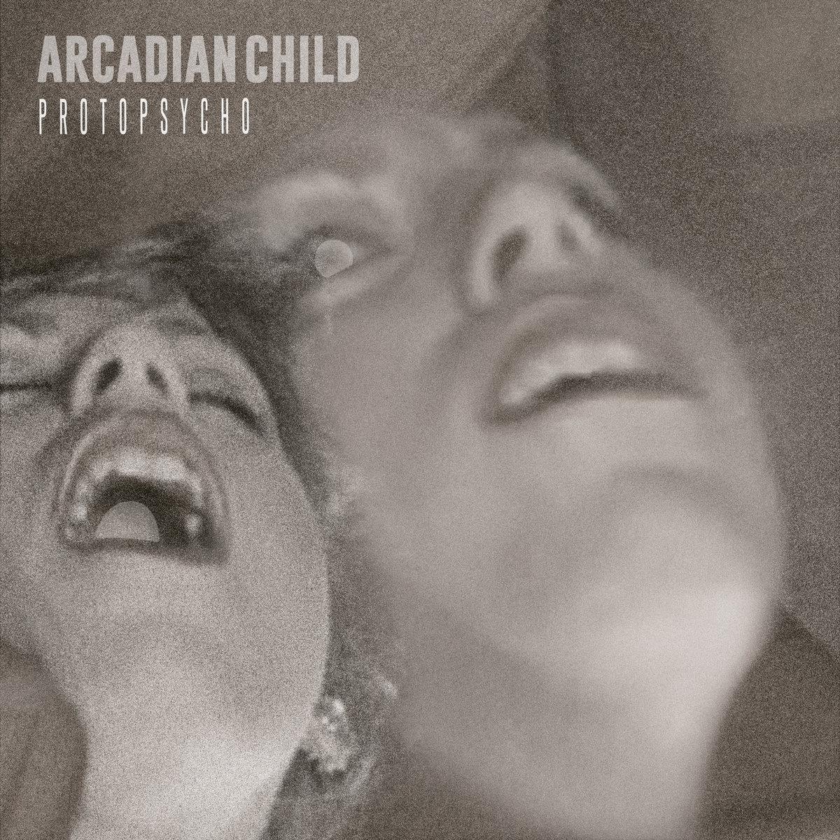Arcadian Child Protopsycho