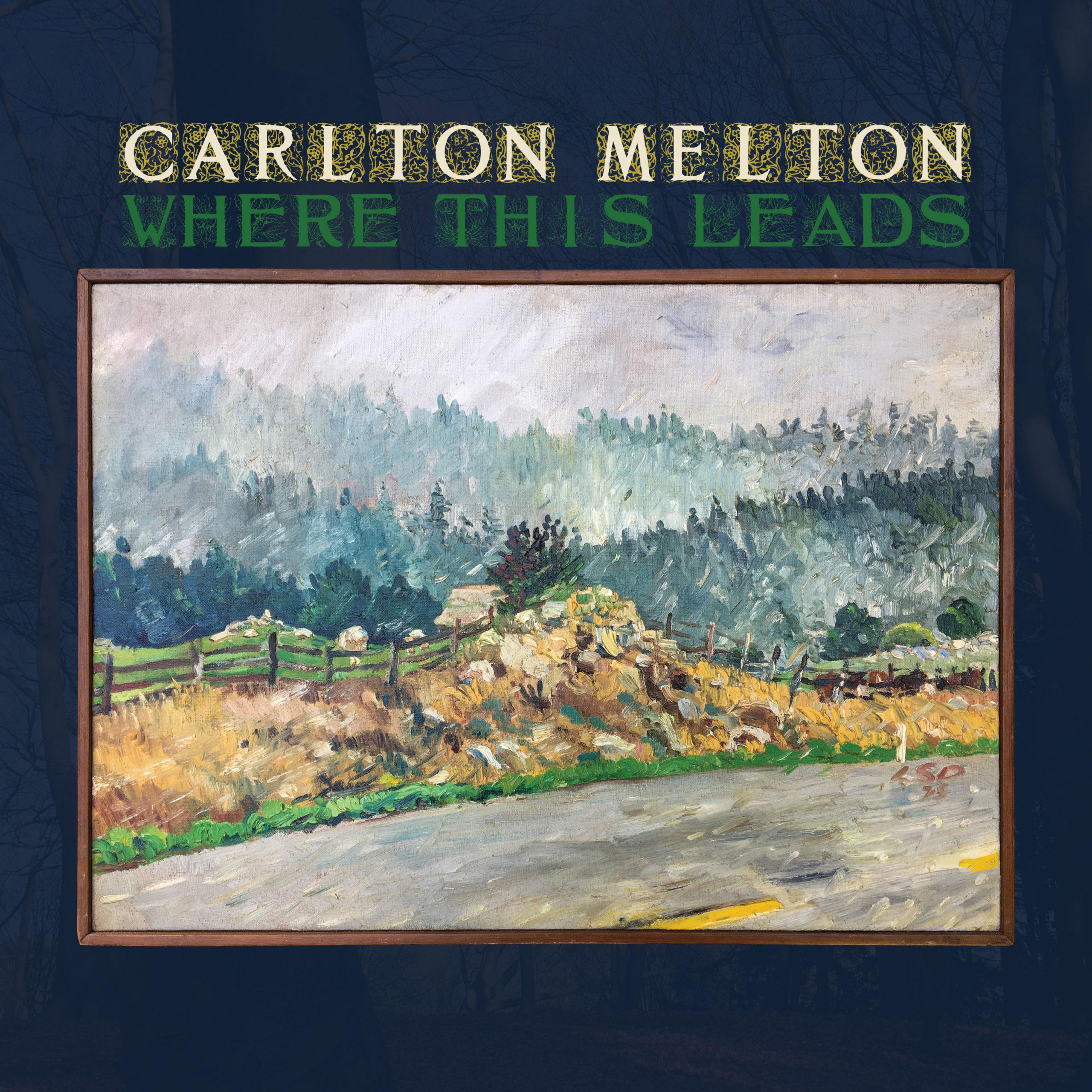 carlton melton where this leads