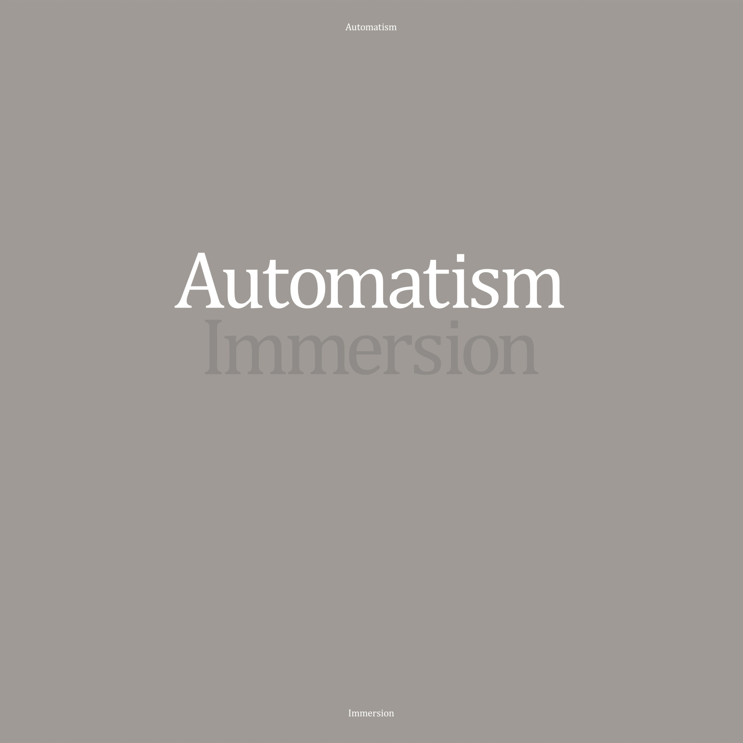 automatism immersion