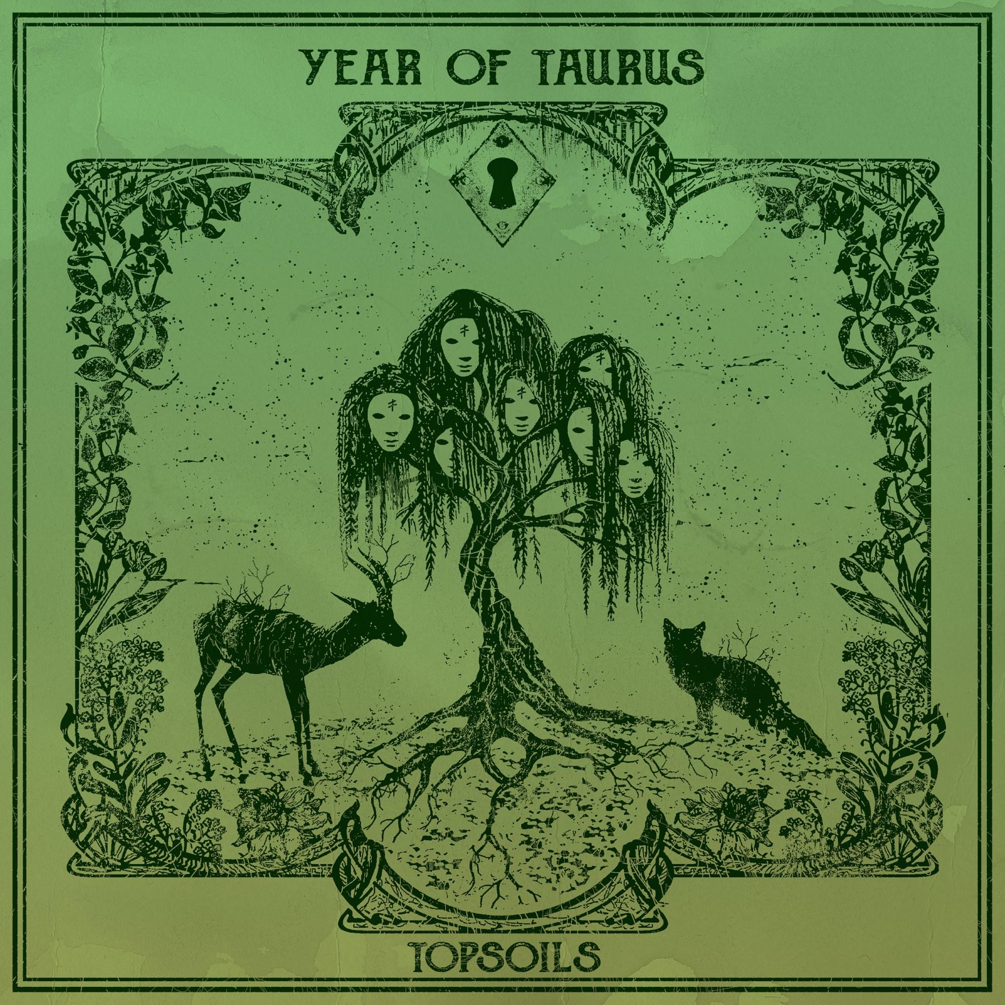 year of taurus topsoils