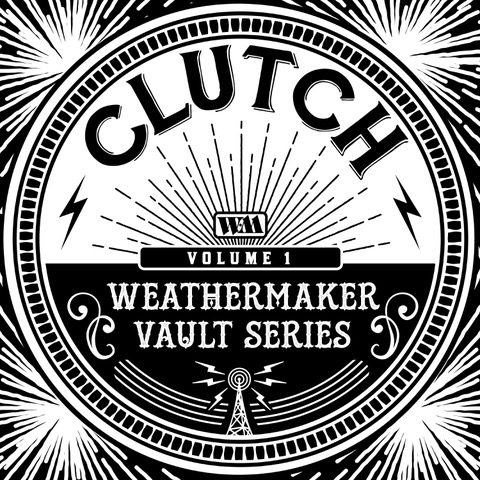 clutch weathermaker vault series vol 1