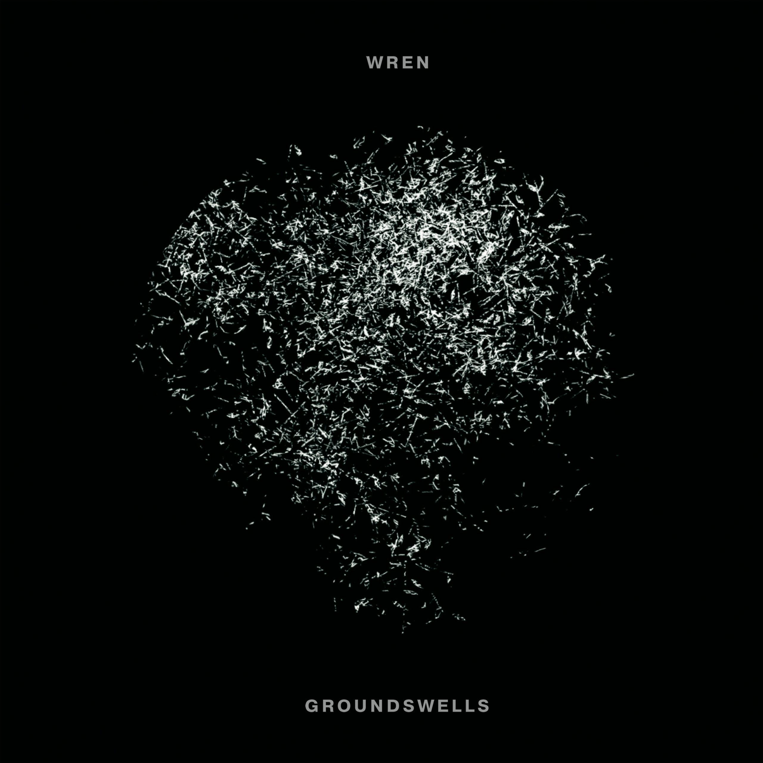 wren groundswells