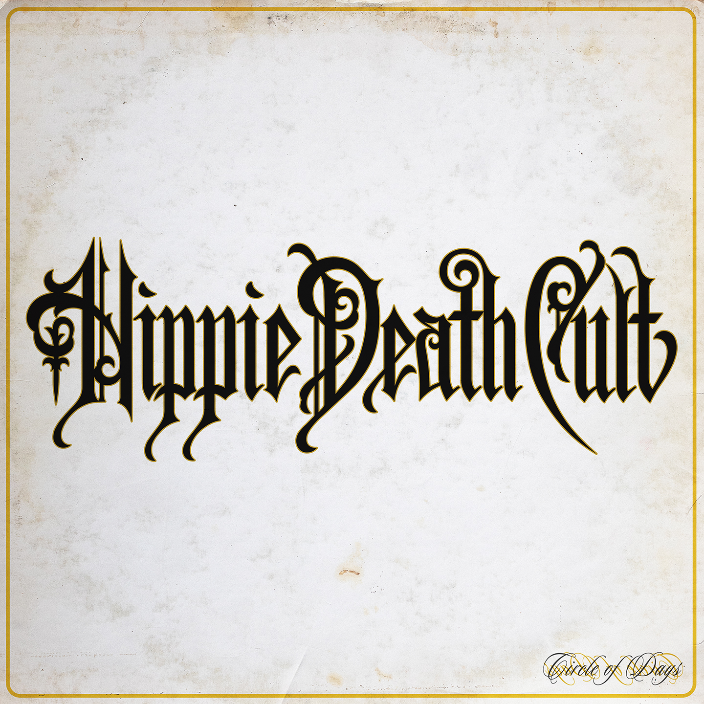Hippie Death Cult Circle of Days