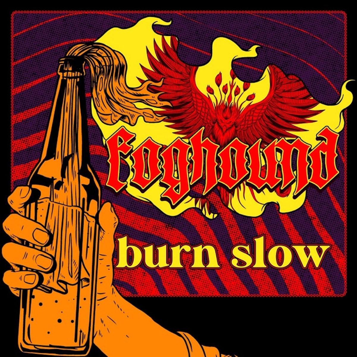 foghound burn slow