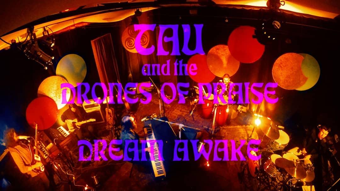 tau and the drones of praise dream awake