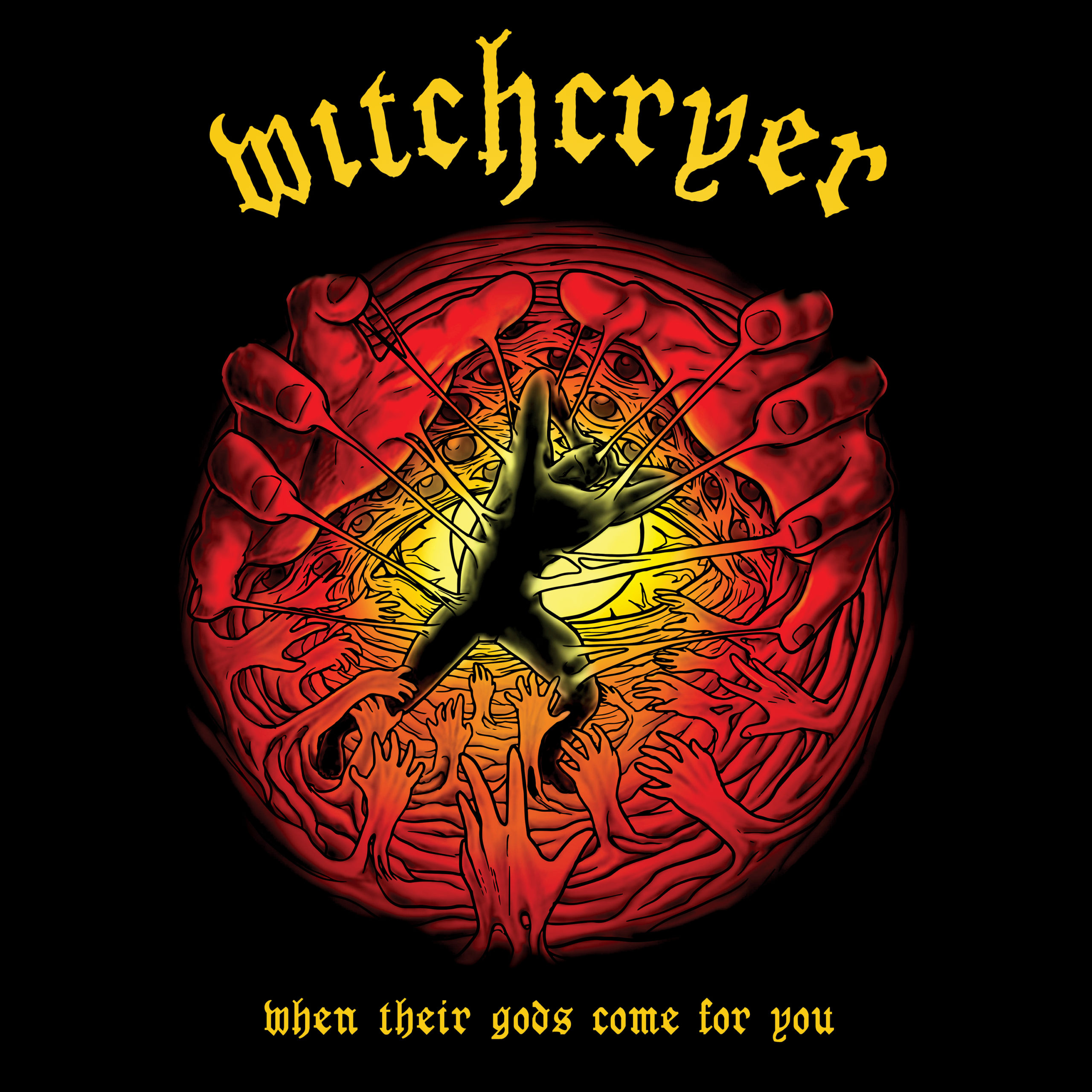 Witchcryer When Their Gods Come for You
