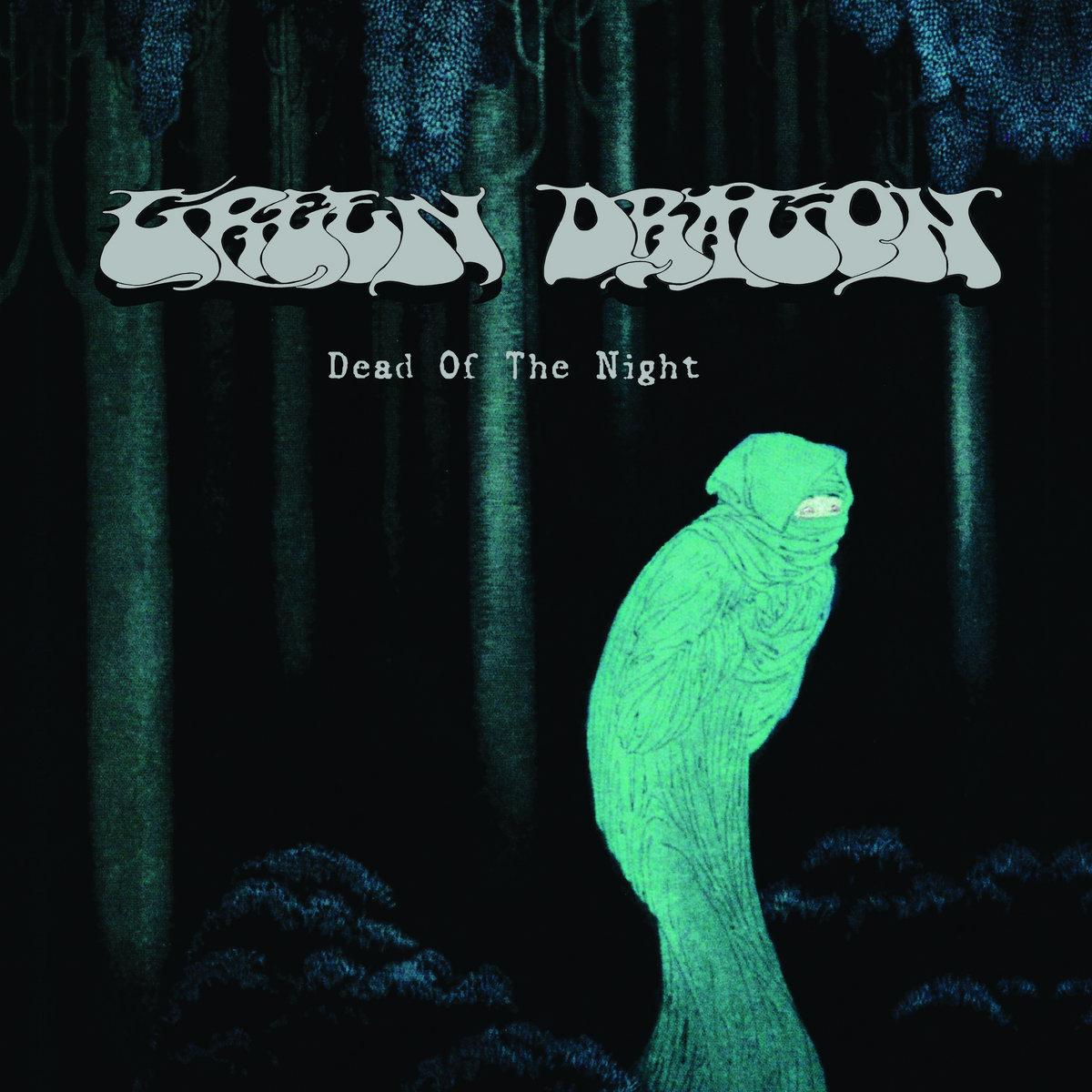 Green Dragon Dead of the Night
