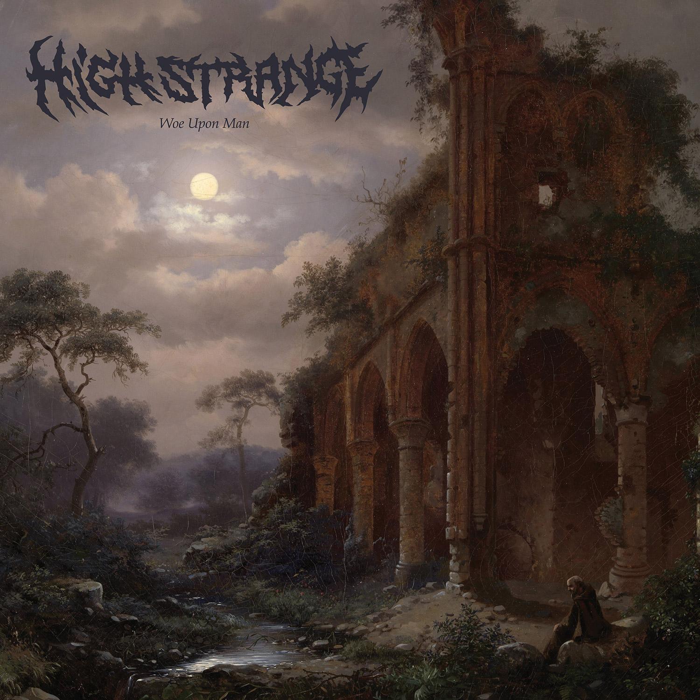 High Strange Woe Upon Man