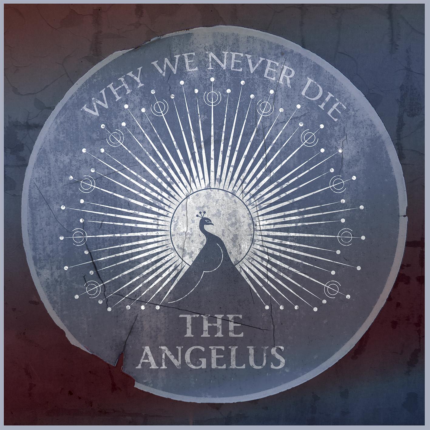 The Angelus Why We Never Die