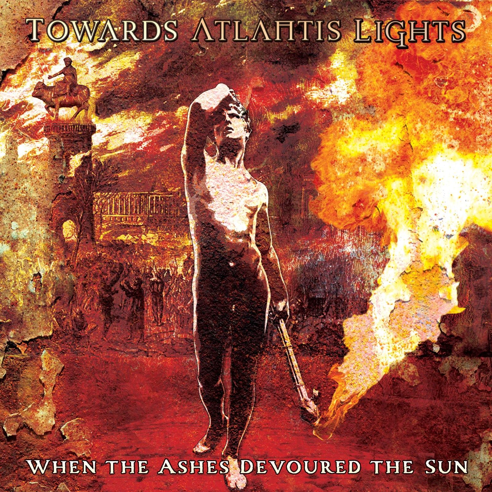 Towards Atlantis Lights When the Ashes Devoured the Sun
