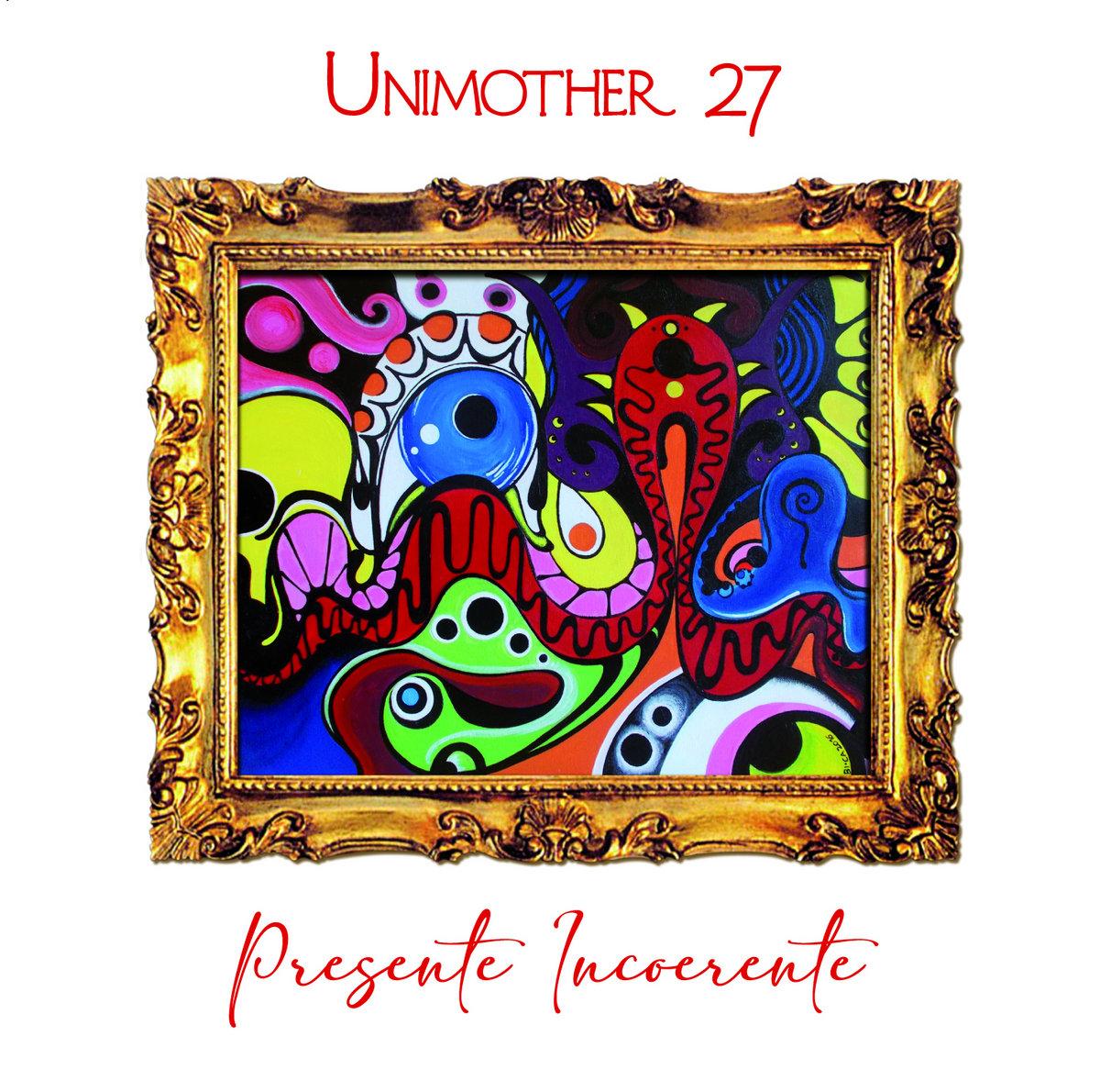 Unimother 27 Presente Incoerente