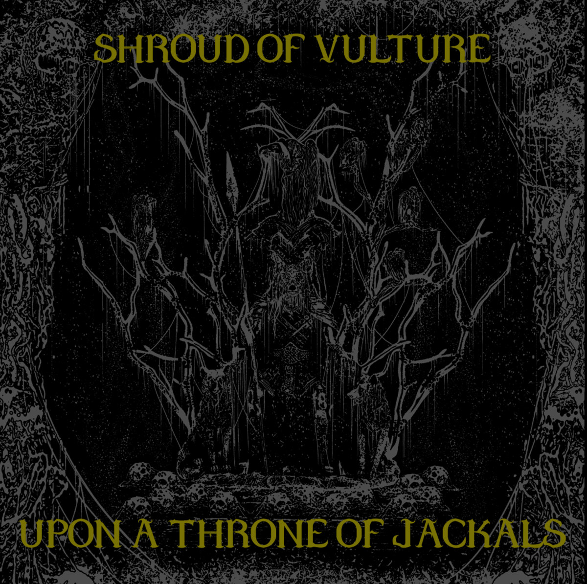 shroud of vulture upon a throne of jackals