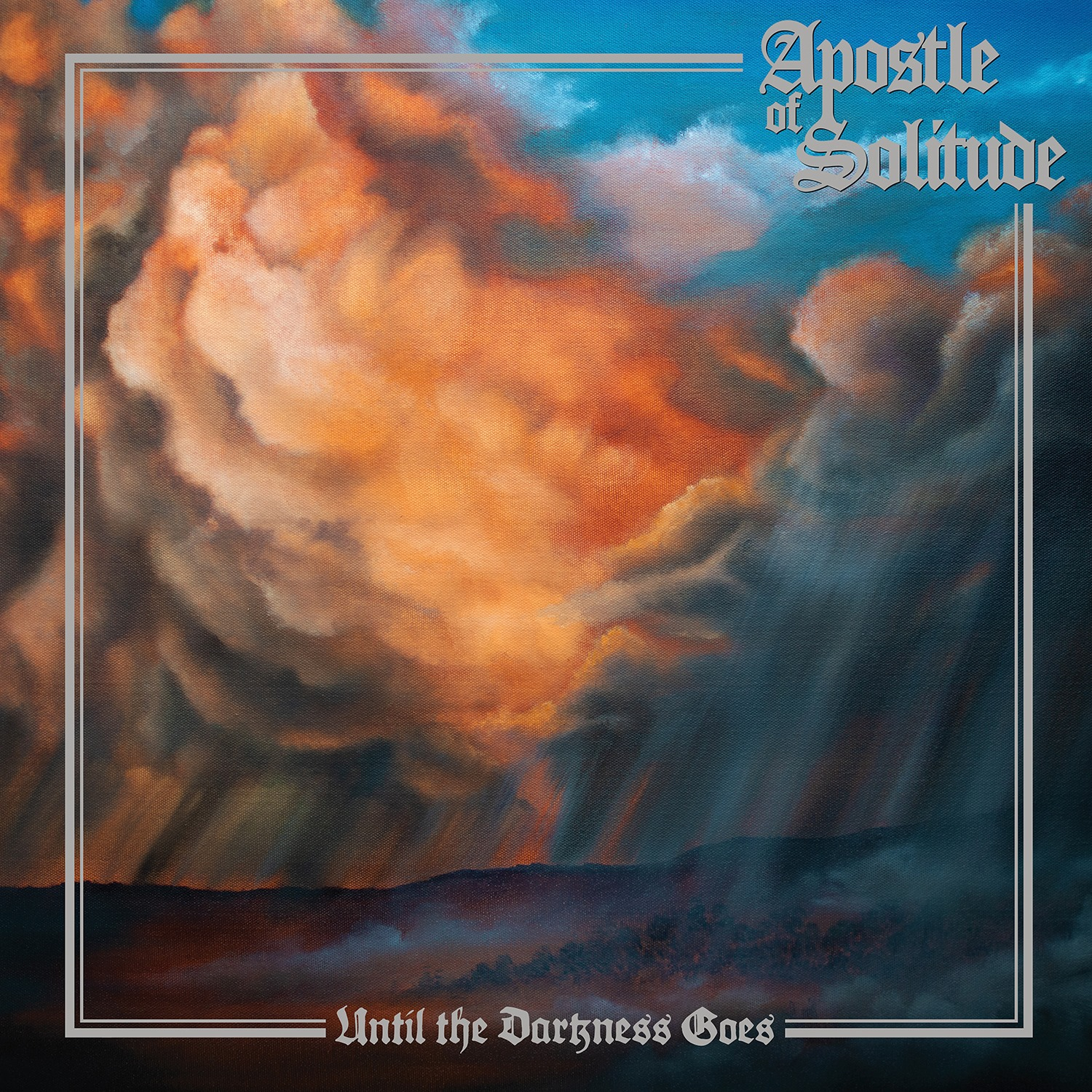 Apostle of Solitude Until the Darkness Goes