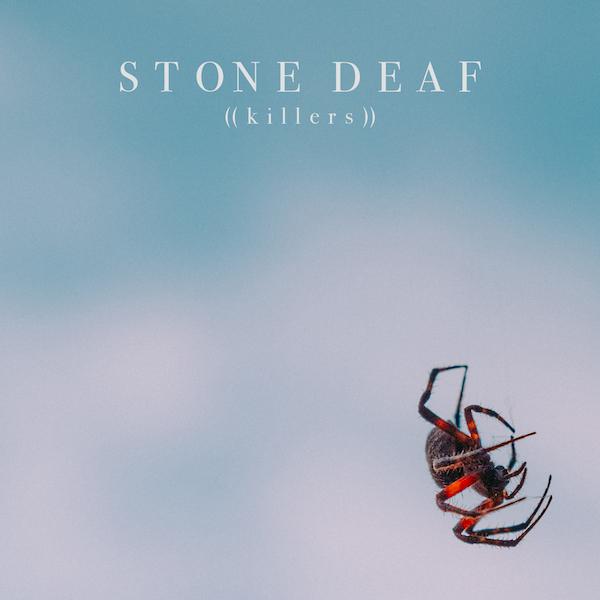 stone deaf killers
