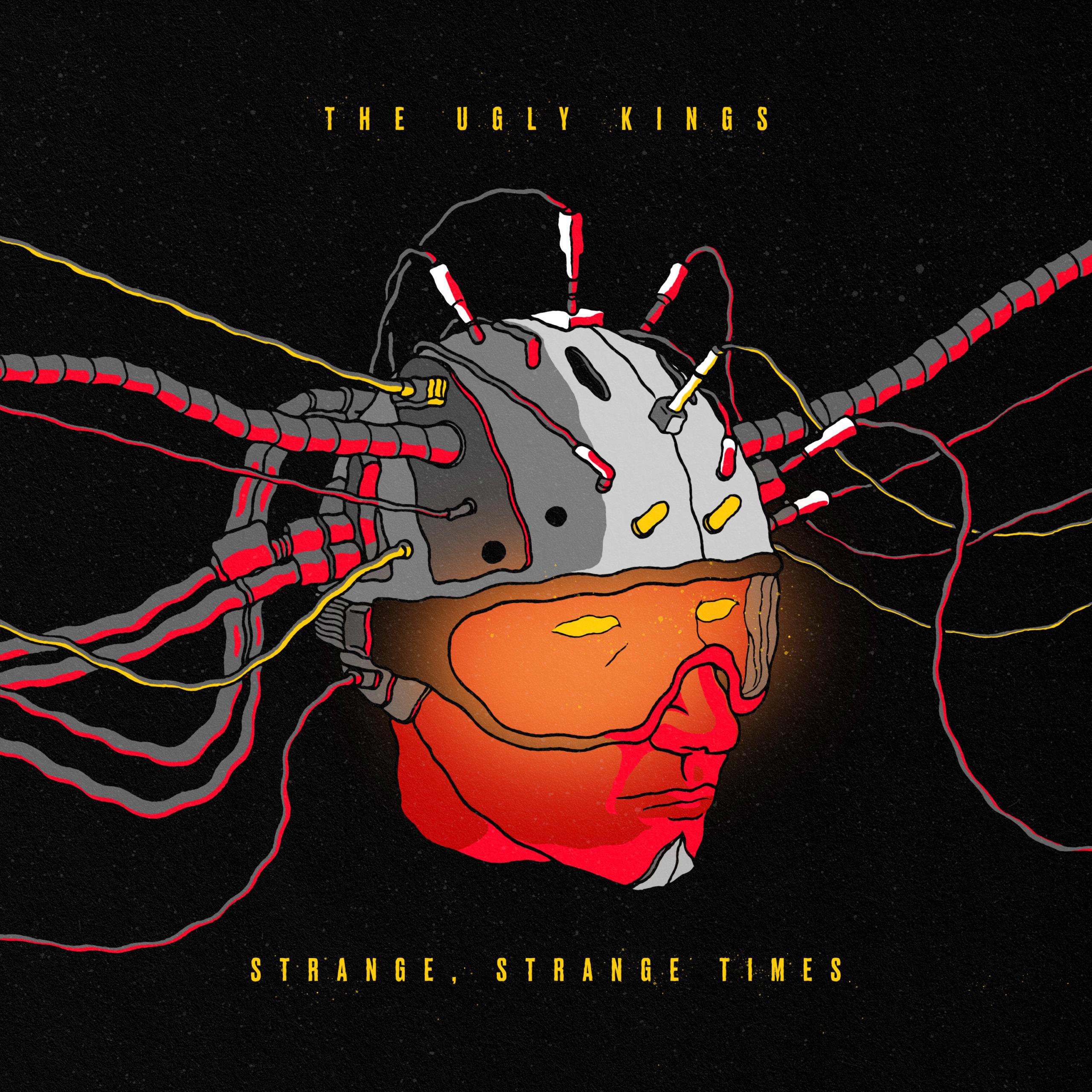 The Ugly King Strange Strange Times